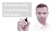 10 Reasons Why Email Marketing Still Works image Email Marketing 300x180