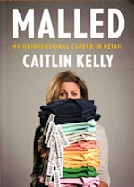 'Malled' by Caitlin Kelly
