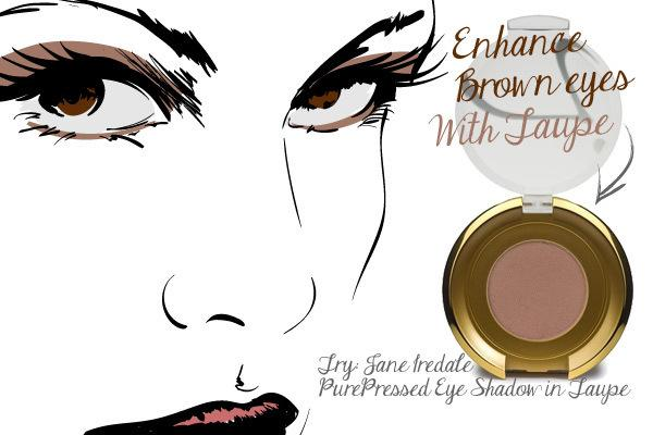 Brown Eyes: Taupe Is Tops