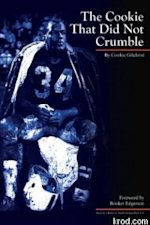 The Cookie That Did Not Crumble is a new book looking at the career of CFL and AFL legend Gilchrist through his own words.