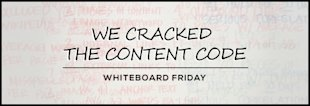 We Cracked the Content Code – Whiteboard Friday image We Cracked The Content Code Whiteboard Friday