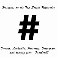 Hashtags on the Top Social Networks: Twitter, LinkedIn, Pinterest, Instagram, and Coming Soon…Facebook? image Hashtags on the Top Social Networks 3.21 300x300