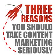Three Reasons You Should Take Content Marketing Seriously image 3 reasons content marketing