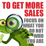 To Get More Sales, Focus on What You Do, Not Who You Are image to get more sales