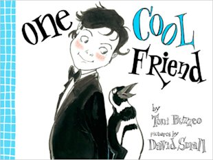 One Cool Friend, by Toni Buzzeo