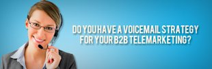 Do You Have a Voicemail Strategy for your B2B Telemarketing? image Do you have a Voicemail Strategy for your B2B Telemarketing DONE6
