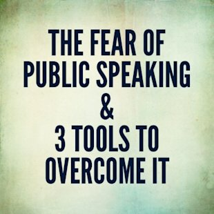 The Fear of Public Speaking & 3 Tools to Overcome It image 2013 09 11 12.46.44 444x444