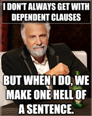 When Grammar and Everyones Favorite Memes Combine image Dos Equis Most Interesting Man Meme 240x3003