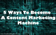 How To Become A Content Marketing Machine image content marketing machine 300x187