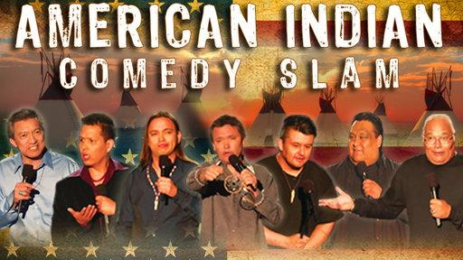 The American Indian Comedy Slam