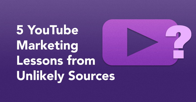 5 YouTube Marketing Lessons from Unlikely Sources via brianhonigman.com