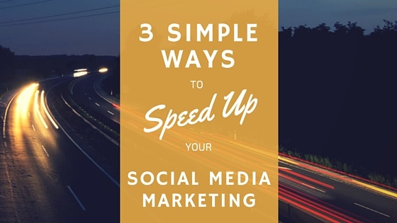 speed up your social media marketing