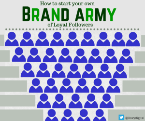 How to Start Your Own Brand Army of Loyal Followers