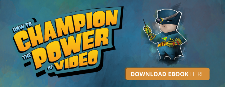 how to champion the power of video