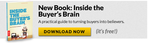 Inside the Buyer's Brain: A practical guide to turning buyers into believers