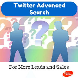 Use Twitter Advanced Search for More Leads and Sales