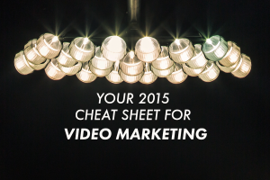HEADER - Your 2015 Cheat Sheet for Video Marketing