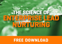 The Science of Enterprise Lead Nurturing