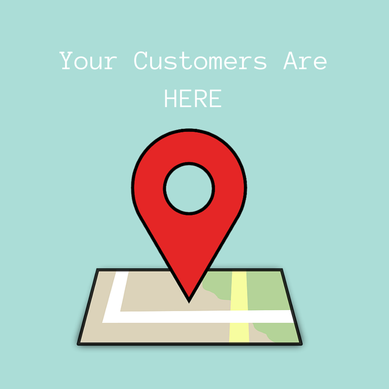 Your Customers Are HERE