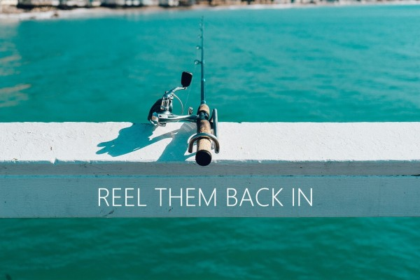reel them back in